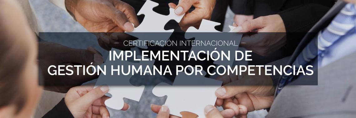 Certificación Internacional Implementación de Gestión Humana por Competencias