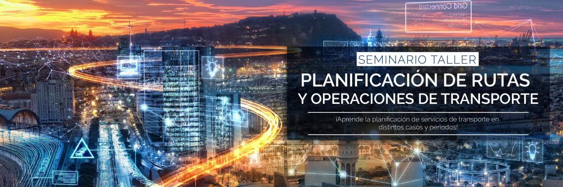 Seminario Taller Planificación de Rutas y Operaciones de Transporte