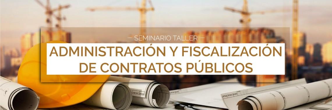 Seminario Taller de Administración y Fiscalización de Contratos Públicos
